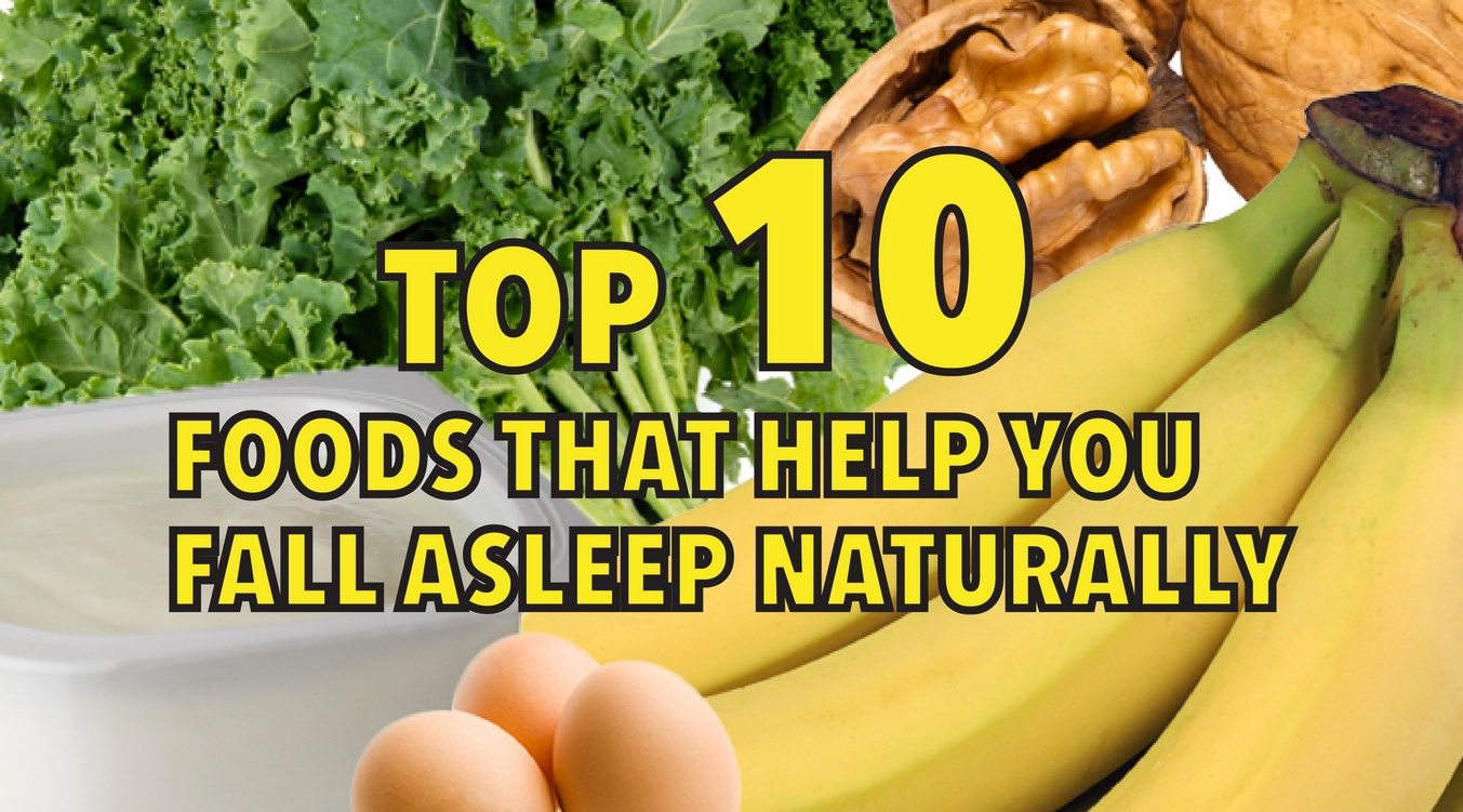 Top 10  foods that help you fall asleep naturally
